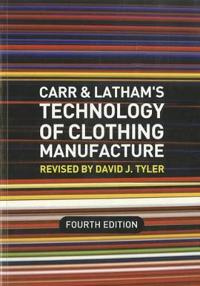 Carr and Latham's Technology of Clothing Manufacture, 4th Edition