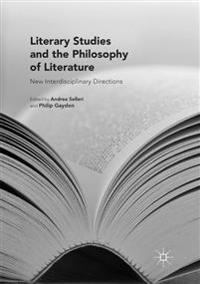 Literary Studies and the Philosophy of Literature : New Interdisciplinary Directions