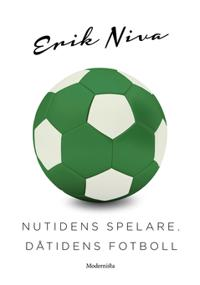 Nutidens spelare, dåtidens fotboll