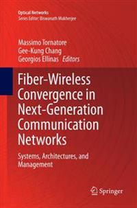 Fiber-Wireless Convergence in Next-Generation Communication Networks
