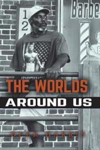 The Worlds Around Us