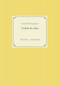 Ordbok för tolkar: Svenska - armeniska