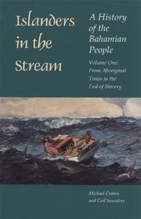 Islanders in the Stream v. 1; From Aboriginal Times to the End of Slavery