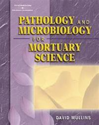 Pathology And Microbiology For Mortuary Science