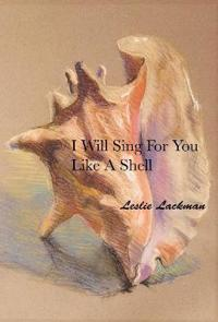 I Will Sing For You Like A Shell