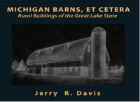 Michigan Barns, Et Cetera