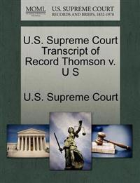 U.S. Supreme Court Transcript of Record Thomson V. U S