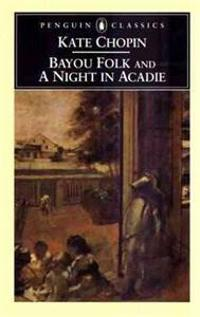 Bayou Folk and a Night in Acadie