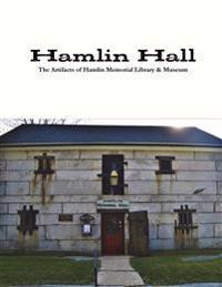 Hamlin Hall: The Artifacts of Hamlin Memorial Library & Museum
