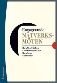 Engagerande nätverksmöten - Maria Moody Källberg, Karin Hedberg Eriksson, Maria Ström, Barbro Tenerz pdf epub
