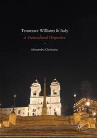 Tennessee Williams and Italy : A Transcultural Perspective