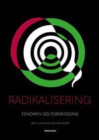 Radikalisering; fenomen og forebygging