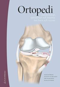 Ortopedi : patofysiologi, sjukdomar och trauma hos barn och vuxna