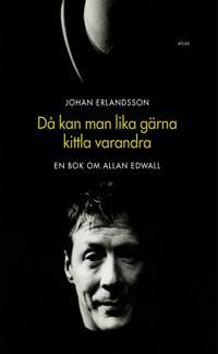 Då kan man lika gärna kittla varandra : en bok om Allan Edwall