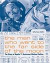 The Man Who Went to the Far Side of the Moon: The Story of Apollo 11 Astronaut Michael Collins