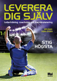 Leverera dig själv : ledarträning, coachning och karriärplanering - Stig Högsta | Laserbodysculptingpittsburgh.com