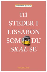 111 steder i Lissabon som du skal se