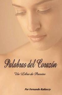 Palabras del Corazon: Un Libro de Poesias