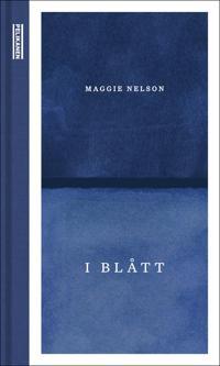 I blått - Maggie Nelson | Ridgeroadrun.org