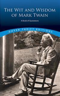 Wit and Wisdom of Mark Twain