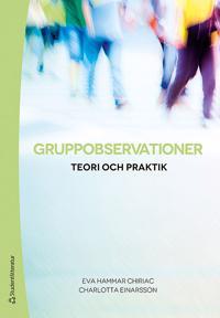 Gruppobservationer : teori och praktik