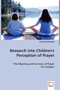 Research into Children's Perception of Prayer