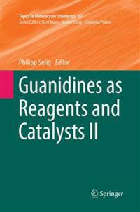 Guanidines As Reagents and Catalysts
