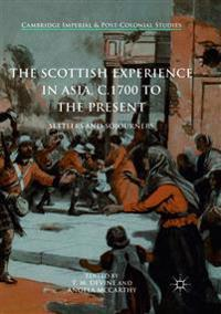 The Scottish Experience in Asia, C.1700 to the Present