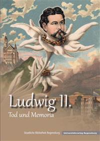 Ludwig II.: Tod Und Memoria