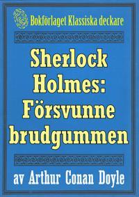 Sherlock Holmes: Äventyret med den försvunne brudgummen – Återutgivning av text från 1911
