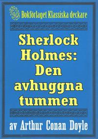 Sherlock Holmes: Äventyret med den avhuggna tummen – Återutgivning av text från 1911