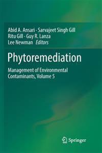 Phytoremediation : Management of Environmental Contaminants, Volume 5