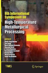 8th International Symposium on High-Temperature Metallurgical Processing