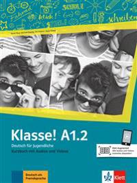 Klasse! A1.2.  Kursbuch mit Audios und Videos online