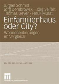 Einfamilienhaus Oder City?