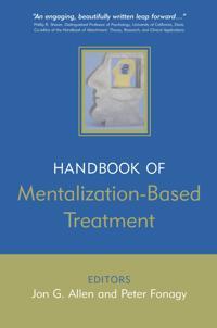 Handbook of Mentalization-Based Treatment