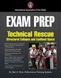 Exam Prep: Rescue Specialist-Confined Space Rescue, Structural Collapse Rescue, and Trench Rescue