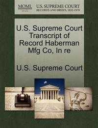 U.S. Supreme Court Transcript of Record Haberman Mfg Co, in Re