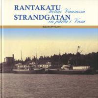 Rantakatu - helmi Vaasassa, Strandgatan - en pärla i Vasa