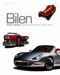 Bilen : en designhistoria 1900-2001