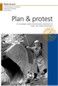 Plan & Protest, En sociologisk studie av kontroverser, demokrati och makt i den fysiska planeringen