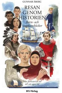 Resan genom historien : från förhistorisk tid till vår egen tid : barn- och ungdomsböcker