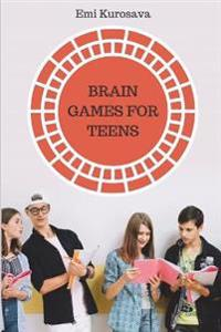 Brain Games for Teens: The Best Logic Puzzles Collection for Teens