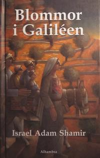 Blommor i Galiléen - Israel Adam Shamir pdf epub