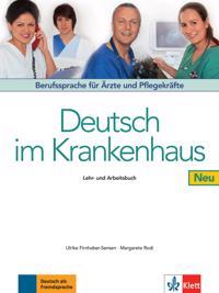Deutsch im Krankenhaus Neu - Lehr- und Arbeitsbuch