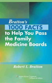 Bratton's 1000 Facts to Help You Pass the Family Medicine Boards