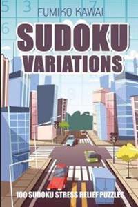Sudoku Variations: 100 Sudoku Stress Relief Puzzles