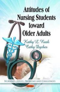 Attitudes of Nursing Students Toward Older Adults
