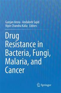 Drug Resistance in Bacteria, Fungi, Malaria, and Cancer