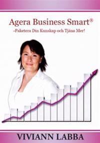 Agera Business Smart® : paketera din kunskap och tjäna mer!